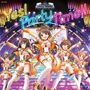 THE IDOLM@STER CINDERELLA GIRLS VIEWING REVOLUTION Yes! Party Time!!/CDシングル(12cm)/COCC-17261